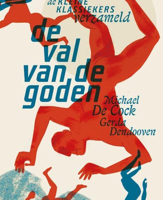 """""""De val van de goden, de kleine klassiekers verzameld"""" van Michael De Cock & Gerda Dendooven"""